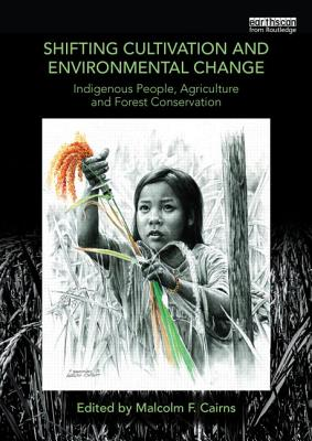 Shifting Cultivation and Environmental Change By Cairns, Malcolm F. (EDT)