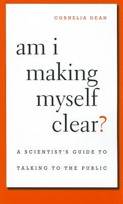 Am I Making Myself Clear? By Dean, Cornelia