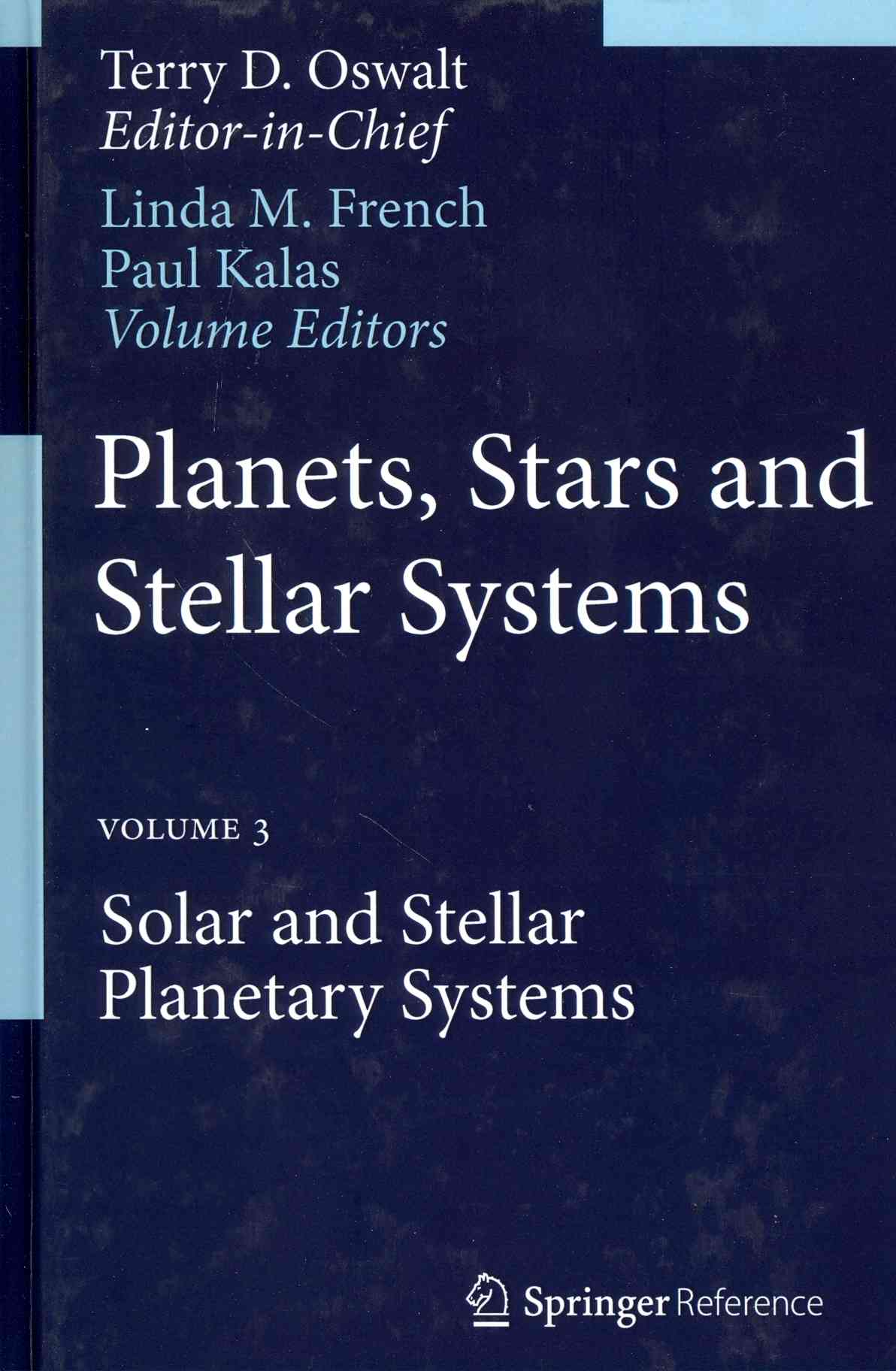 Solar and Stellar Planetary Systems By French, Linda (EDT)/ Kalas, Paul (EDT)/ Oswalt, T. D. (EDT)